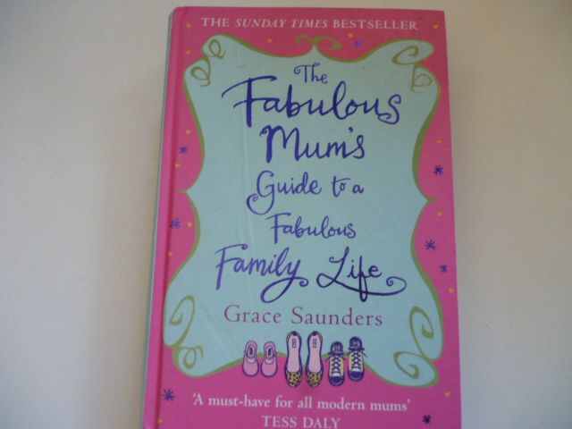 The Fabulous Mums Guide to a Fabulous Family Life