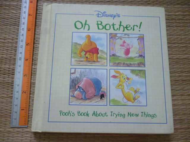 Disney's OH BOTHER! (Pooh's Book About Trying New Things)