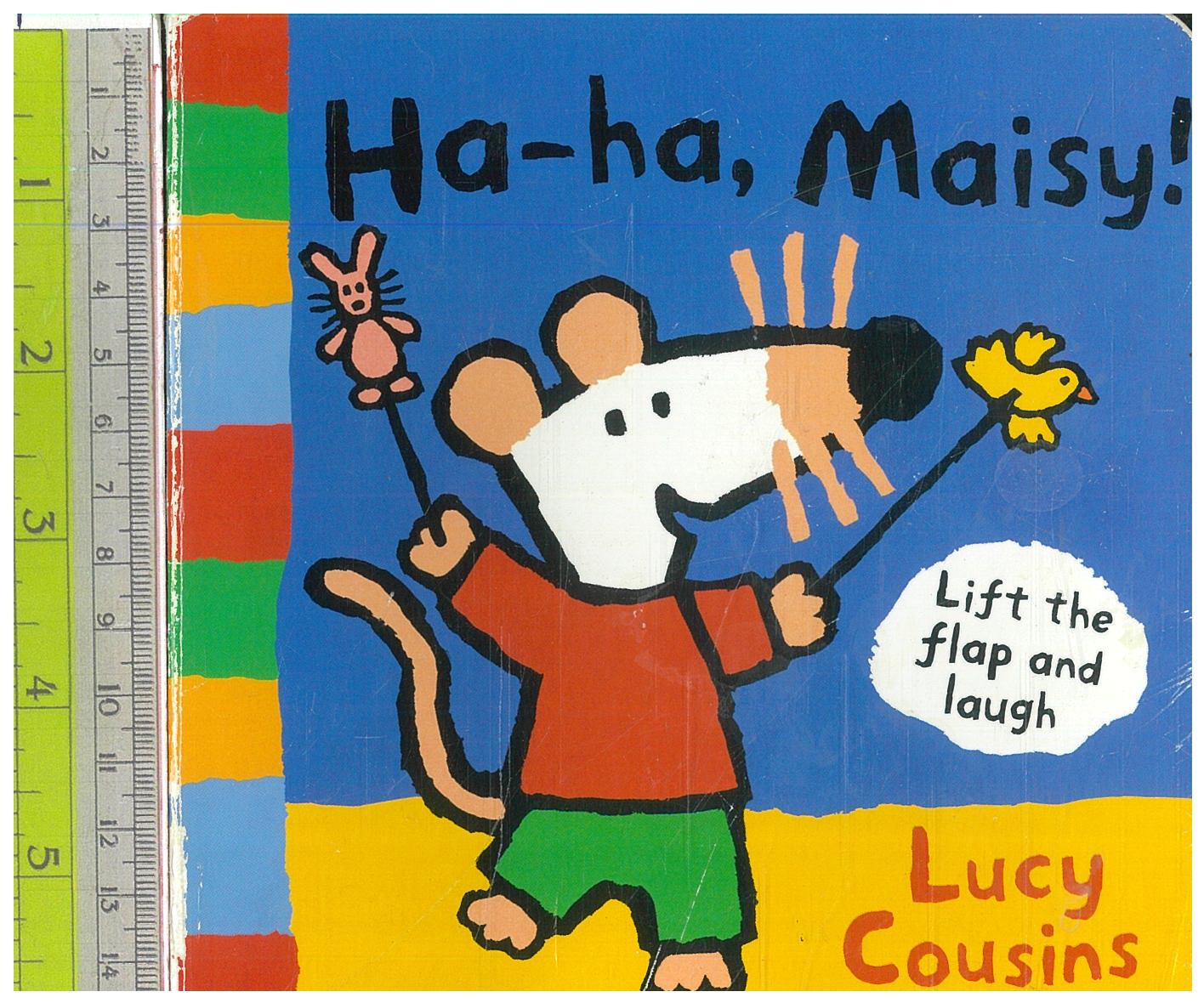 Ha-ha, Maisy